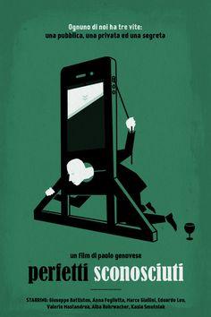 Perfetti sconosciuti by Neven Udovicic Fuck Yeah Movie Posters!