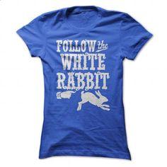Follow The White Rabbit Alice in Wonderland T Shirt - #white tshirt #tshirt template. ORDER NOW => https://www.sunfrog.com/Movies/Follow-The-White-Rabbit-Alice-in-Wonderland-T-Shirt-RoyalBlue-51760617-Ladies.html?68278