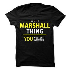 cool Its a MARSHALL thing, you wouldnt understand !!  Check more at https://9tshirts.net/its-a-marshall-thing-you-wouldnt-understand-3/