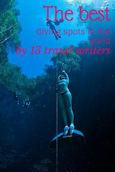 13 travel writers share their favorite scuba diving spots around the world!
