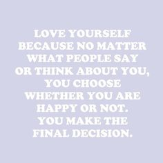 confidence, happy quotes, inspiring, love quotes, love yourself