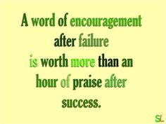 A word of encouragement after failure is worth more than an hour of praise after success. Words Of Encouragement, Proverbs, Philosophy, Inspirational Quotes, Success, Sayings, Lady, Life Coach Quotes, Encouragement Words