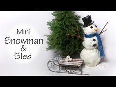 Miniature Snowman & Sled Tutorial