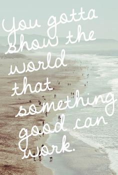 Two Door Cinema Club - Something Good can Work.  Love this song!!!