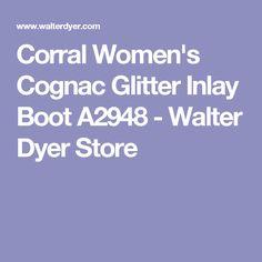 Corral Women's Cognac Glitter Inlay Boot A2948 - Walter Dyer Store