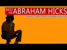 Best of Abraham Hicks - A NEW 30 Day Process Brings Success - YouTube
