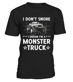 # I Don T Snore I Dream I M A Monster Truck  .  HOW TO ORDER:1. Select the style and color you want:2. Click Reserve it now3. Select size and quantity4. Enter shipping and billing information5. Done! Simple as that!TIPS: Buy 2 or more to save shipping cost!Paypal | VISA | MASTERCARDI Don T Snore I Dream I M A Monster Truck  t shirts ,I Don T Snore I Dream I M A Monster Truck  tshirts ,funny I Don T Snore I Dream I M A Monster Truck  t shirts,I Don T Snore I Dream I M A Monster Truck  t…