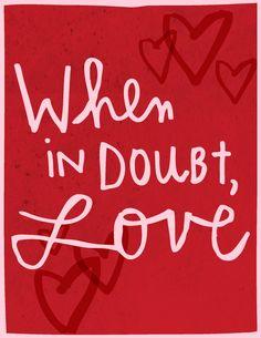 When in Doubt, Love
