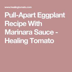 Pull-Apart Eggplant Recipe With Marinara Sauce - Healing Tomato