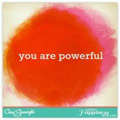 you are powerful www.amplifyhappinessnow.com