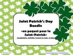 Everyone loves to save money AND that is exactly what you will do by purchasing this bundle  a savings of more than 25% than if you were to buy these products individually!Included in this bundle are 7 products!  They include the following:French - la Saint-Patrick - LOTO - Saint Patrick's Day BINGOFrench - Saint Patrick's Day - Saint-Patrick - les mots de la Saint-PatrickLa Saint-Patrick - French Fun for Saint Patrick's Day - ActivitiesFrench Saint Patrick's Day Activities - La…