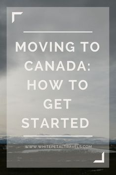 Moving to Canada How to Get Started – North America travel - Travel Destinations Moving To Toronto, Moving To Canada, Backpacking Canada, Canada Travel, Canada Trip, Visit Canada, Canada Eh, Canada Work Visa, Viajes