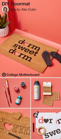 "Help your college student make a fun first impression with this clever DIY from Mom pinner, Alex Evjen. ""All you need is a plain doormat, a stencil and spray paint in the hue of your choice and in minutes you can complete this easy DIY. After the school year is over, your student can easily take the mat with them."" This pin was made by Moms, for Moms to make sending any student off to college easy, thanks to the On to College Motherboard."