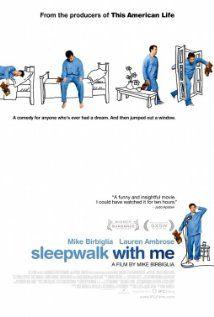 Sleepwalk with Me:  too slow, not very funny.