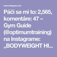 "Páči sa mi to: 2,565, komentáre: 47 – Gym Guide (@optimumtraining) na Instagrame: ""BODYWEIGHT HIIT CIRCUIT 3 Sets / 45 seconds on, 15 off 2 mins rest in between sets - Burpee…"""