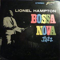 Lionel Hampton - Bossa Nova Jazz  ( 1963 )