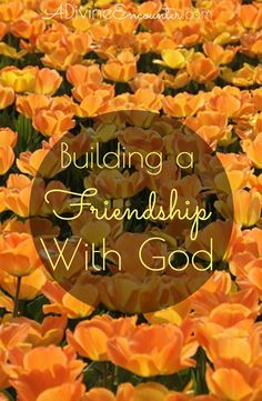 Essential post for Christians! Discover God's first priority for you, and how much He loves you. Learn the importance of cultivating a friendship with God.