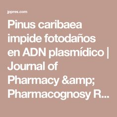 Aqueous extract of Pinus caribaea inhibits the damage induced by ultraviolet radiations, in plasmid DNA Depression Journal, My Journal, Pharmacy, Research, Drugs, Herbalism, Articles, Mice, Dna