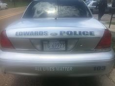 """Edwards Police Chief Torrence Mayfield used his own money to put """"All Lives Matter"""" on the bumper of Edwards' police cars."""
