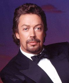 "Tim Curry.   My favorite character actor.  I've always wished he'd played Hook in the movie ""Hook"" instead of Dustin Hoffman.  It would have been a much better film!"