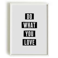 A4 Typography Poster, quote print, apartment decor, inspirational art - Do what you love. $16.00, via Etsy.