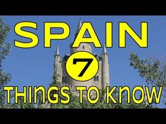 Visit Spain - 7 Things to Know Before Traveling to Spain