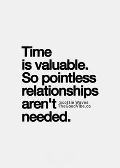 No need for pointless relationships when you've got better things to do.