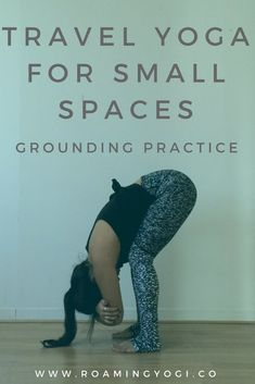 Travel Yoga for Small Spaces. A yoga class for grounding, perfect before, during, or after travel. You only need the space of a yoga mat to practice!