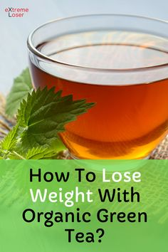 How To Lose Weight With Organic Green Tea Lose Fat Fast, Fat To Fit, Natural Fat Burners, Lose Weight, Weight Loss, Organic Green Tea, At Home Workouts, Lost, Healthy Recipes