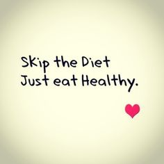 """Another great approach... """" Skip the diet just eat healthy  """"  #diet #dietplan #dietfood #dietdiary #quotes #quotestoliveby #quote #quotesaboutlife #food  #foodie #keto #ketodiet #ketogenicdiet #ketoweightloss #ketosis #ketogenic #goals #goal #ketogeniclifestyle #ketofam #ketones #motivationalquotes #motivated #keepitup #foodstagram #foodblogger #goodfood"""