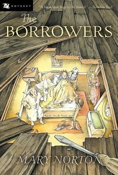 Booktopia has The Borrowers, Odyssey/Harcourt Young Classic by Mary Norton. Buy a discounted Paperback of The Borrowers online from Australia's leading online bookstore. I Love Books, Great Books, My Books, Old Children's Books, Story Books, A Wrinkle In Time, Forrest Gump, Little Dorrit, Read Aloud Books