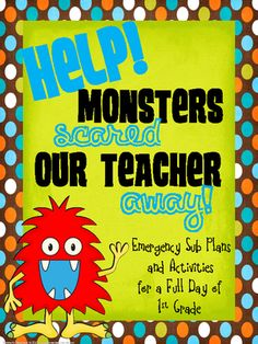 Monsters Scared Our Teacher Away! Emergency Substitute Plans from Elementary Nerd on TeachersNotebook.com - (70 pages) - This is everything you need for a full day of first grade! With a fun monster theme, students will enjoy the day and will still be learning even without you there! This unit includes: -Warm-Up Activity and Anchor Chart to help students remember the expec