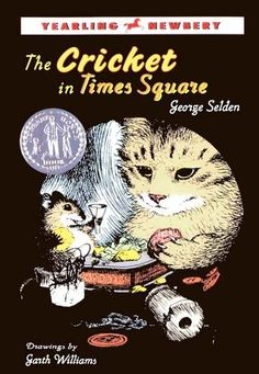 The Cricket in Times Square by George Selden   35 Childhood Books You May Have Forgotten About