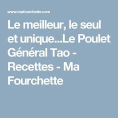 Le meilleur, le seul et unique...Le Poulet Général Tao - Recettes - Ma Fourchette