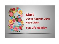 🌺Dünya Kadınlar Gününüz Kutlu Olsun 🌼 🌷Happy Women's Day 💐 www.sunlifeholiday.com