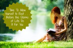 Time To Allow Yourself to Rest . . . Before the Storms of Life Do It For You: @Tricia Goyer - Hope for the Weary Mom