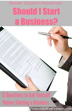 Have you ever asked yourself: Should I Start a Business? Being an entrepreneur can be extremely rewarding personally as well as financially.  Being financially wise is not only about saving, but instead of creating the income in your own terms. However, make sure you answer these 12 questions before starting a business!   http://www.financiallywiseonheels.com/should-i-start-a-business/