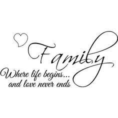 family where life begins and love never ends - Google Search