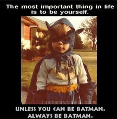 Heck yeah!  ...I was Batgirl once...