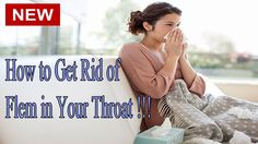 How to Get Rid of Flem in Your Throat | How to Get Rid of Phlegm Stuck i...
