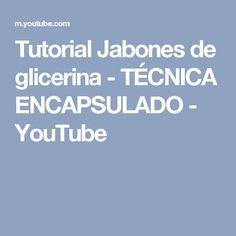 Tutorial Jabones de glicerina - TÉCNICA ENCAPSULADO - YouTube