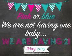 Pink or Blue   Either will do   We are not having one but two with due date  Twins Digital Chalkboard pregnancy announcement photo prop by AmazingGraphicDesign on Etsy https://www.etsy.com/listing/216719704/pink-or-blue-either-will-do-we-are-not