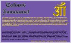 193) Não discutais entre vós sobre a Verdade, porque a Verdade é dada pelas Leis do Poder da Originação (CRIAÇÃO) e é Imutável, e o Poder da Originação (CRIAÇÃO) é o único grande poder e o segredo imensurável ao lado do qual vós não deveis colocardes nenhum deus ou deuses de lata e estanho, apenas o Poder da Originação (CRIAÇÃO) é o mais alto Poder acima de vós e que tem feito suas grandes obras a partir da qual todos os Firmamentos (O Universo)
