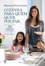 Cozinha para quem quer poupar - Mafalda Pinto Leite #books