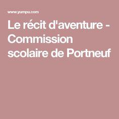 Le récit d'aventure - Commission scolaire de Portneuf