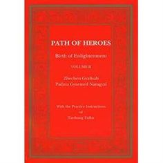 Path of Heroes: Birth of Enlightenment, Volumes I & II -- by Zhechen Gyaltsab Meditation Books, Buddhist Practices, Slogan, Birth, Mindfulness, Train, Consciousness, Awareness Ribbons