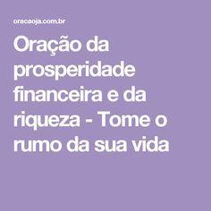 Oração da prosperidade financeira e da riqueza - Tome o rumo da sua vida