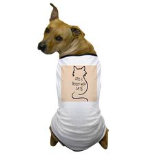 Life is Better with Cats Dog T-Shirt