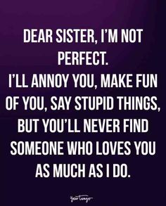 Top Inspiring Quotes about Sisters & best sister quotes words Sister Bond Quotes, Little Sister Quotes, Sibling Quotes, Brother Birthday Quotes, Sister Quotes Funny, Brother Sister Quotes, Nephew Quotes, Funny Sister, Family Quotes