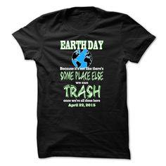 Earth Day Trash? T Shirt, Hoodie, Sweatshirt